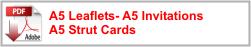 A5 Leaflets- A5 Invitations A5 Strut Cards